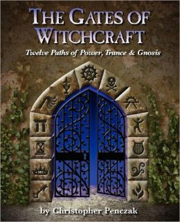 The Gates of Witchcraft: Twelve Paths of Power, Trance and Gnosi
